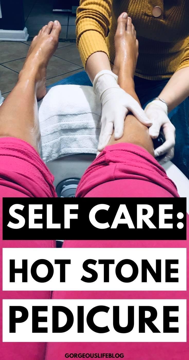 self care routines, ideas, tips. Hot stone pedicure