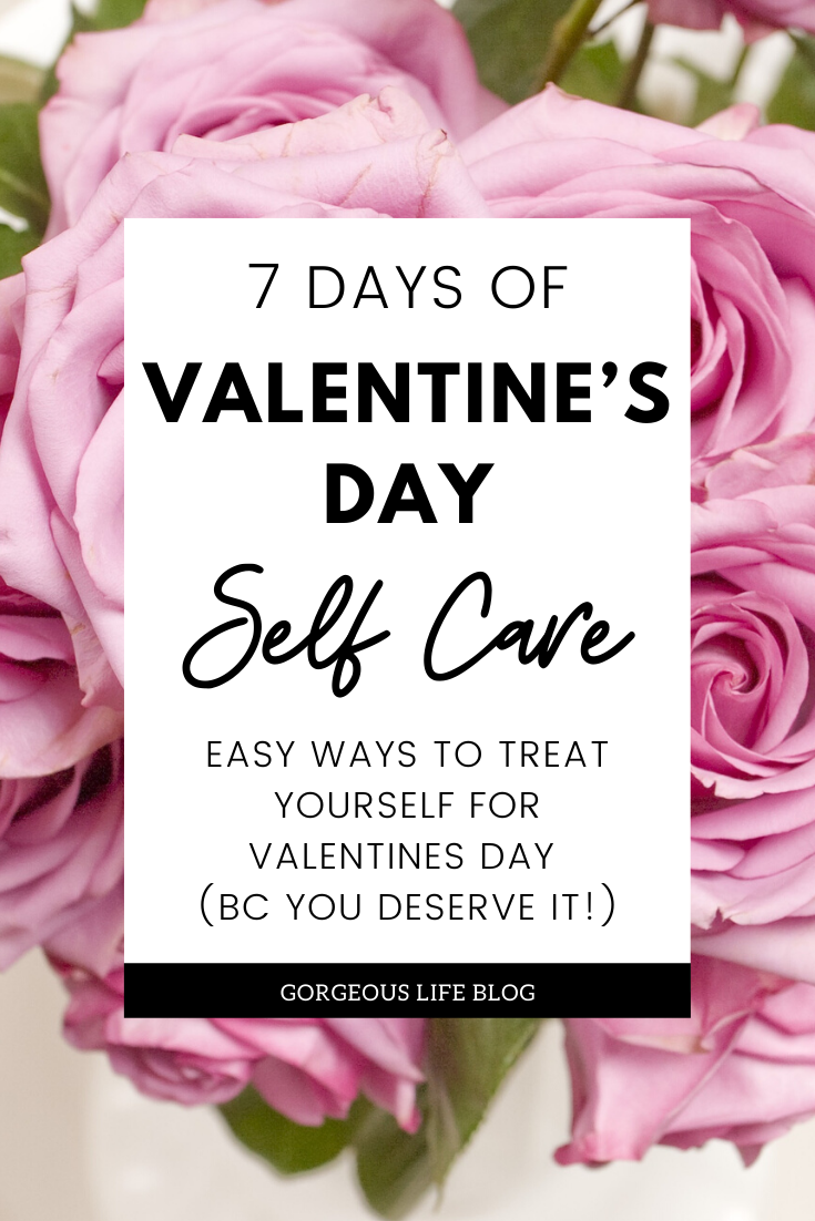 Valentine's Day Self Care ideas.