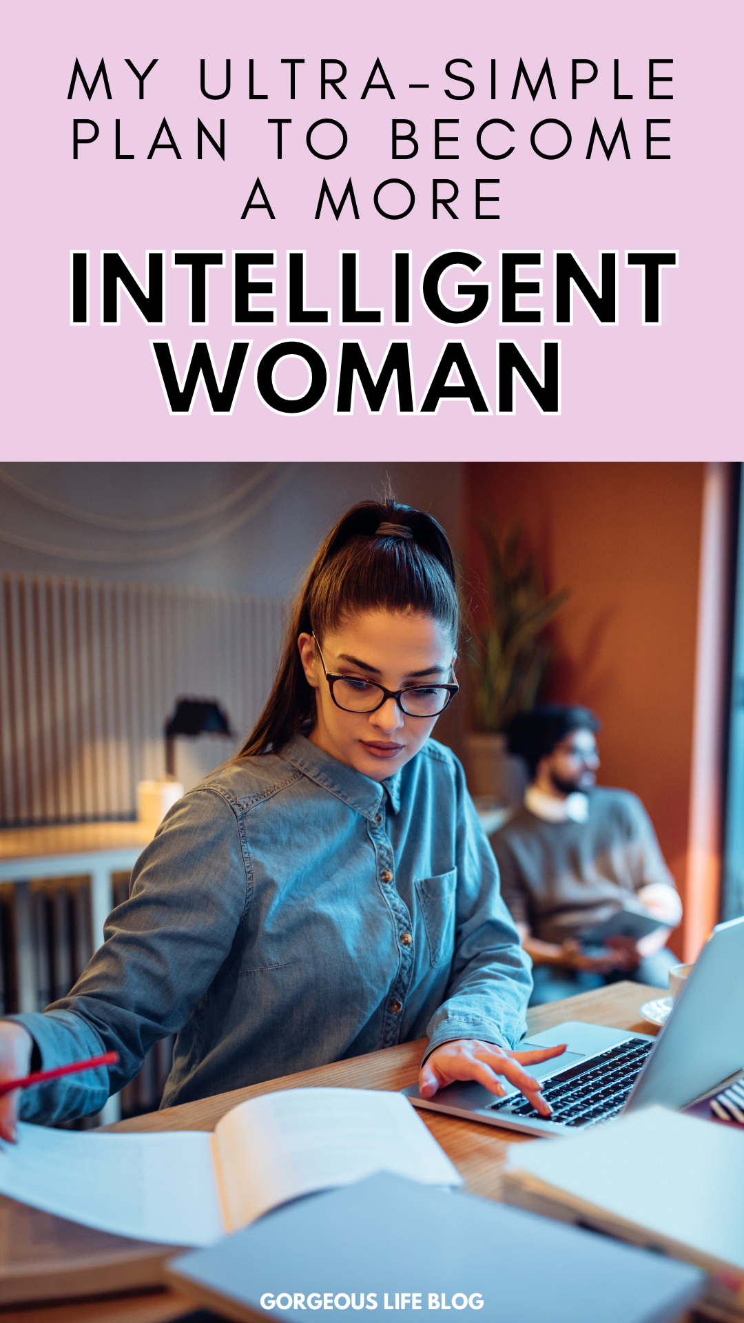 How to become a more intelligent woman.